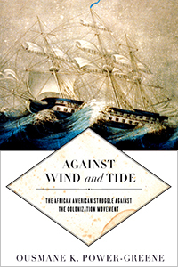 Against Wind and Tide: The African American Struggle against the Colonization Movement