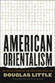 American Orientalism Cover